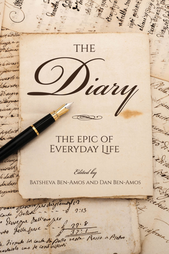 The Diary: The Epic of Everyday Life Edited by Batsheva Ben-Amos and Dan Ben-Amos