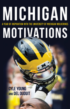 Download/Print Leaflet Michigan Motivations A Year of Inspiration with the University of Michigan Wolverines by Cyle Young and Del Duduit