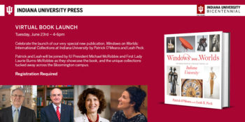 IU president and first lady to host virtual book launch opening Windows on Worlds
