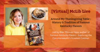 Around My Thanksgiving Table: History & Tradition of Famous Kentucky Flavors