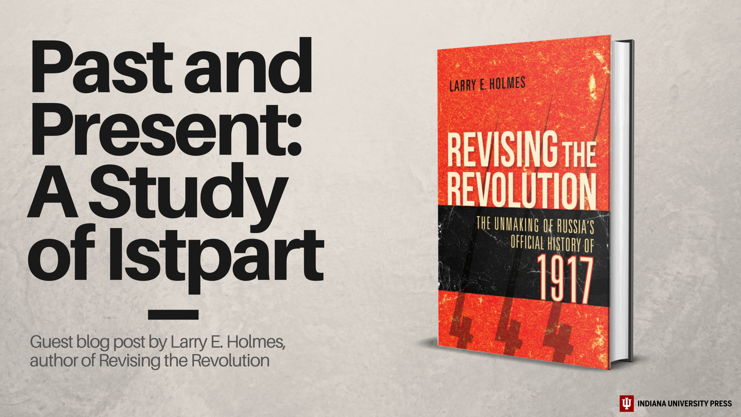 Past and Present - A Study of Istpart. A blog post about Revising the Revolution.