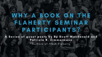 Why a book on the Flaherty Seminar participants?