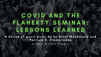COVID and The Flaherty Seminar: Lessons Learned
