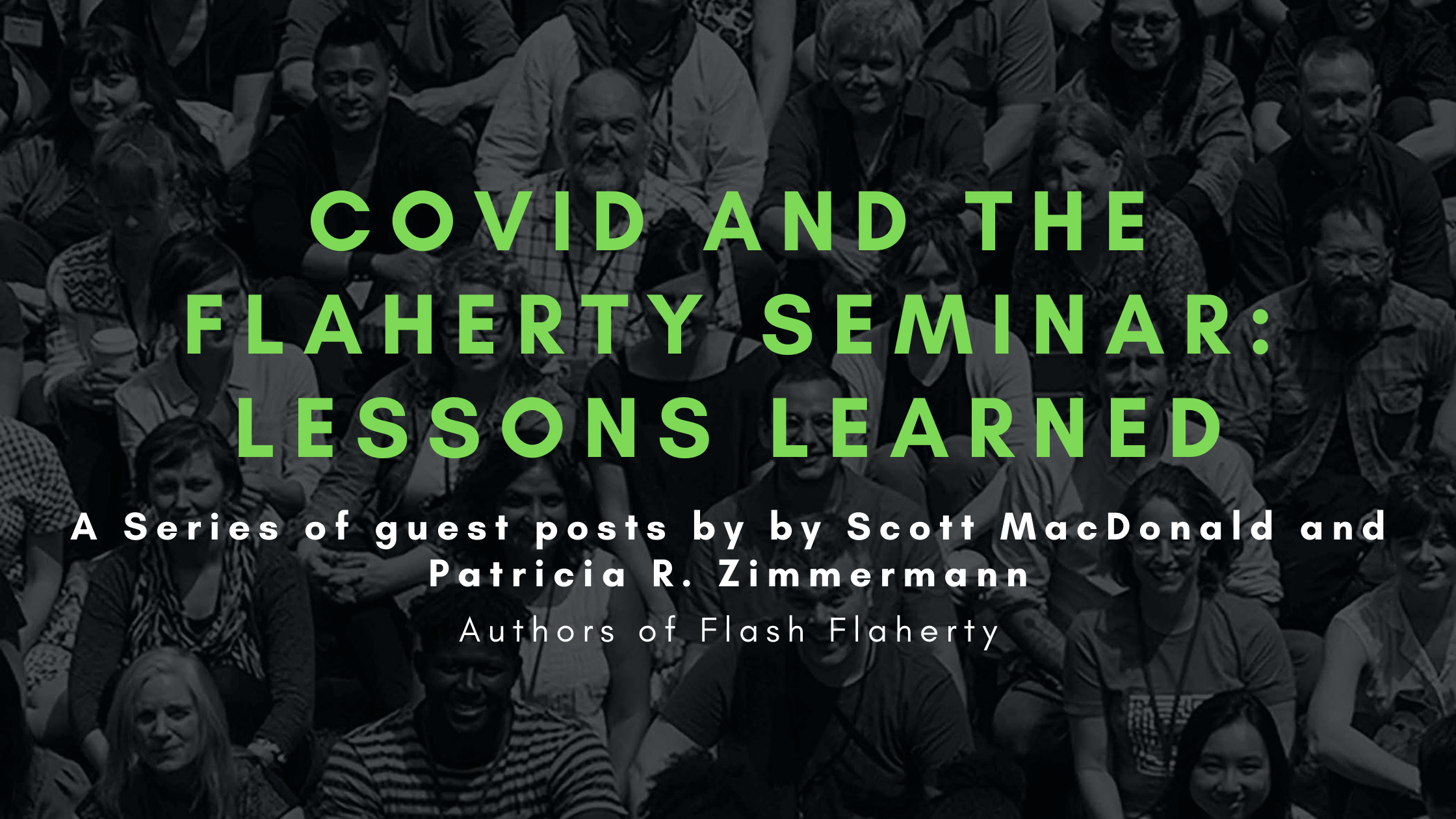 Flash Flaherty: COVID and The Flaherty Seminar: Lessons Learned