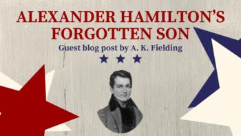 Alexander Hamilton's Forgotten Son