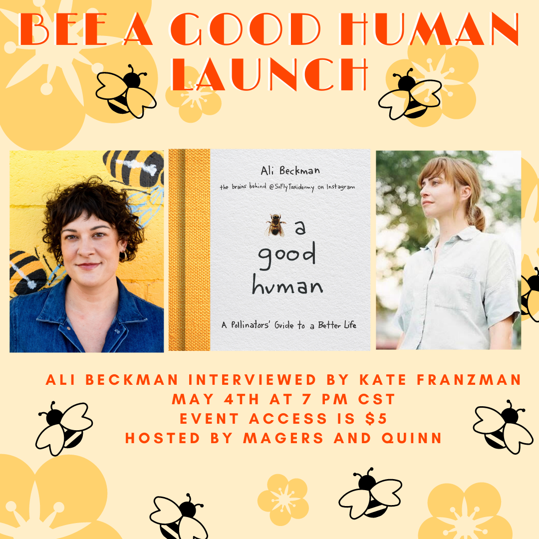 Ali Beckman launches her book Bee a Good Human: A Pollinator's Guide to a Better Life, in conversation with Kate Franzman