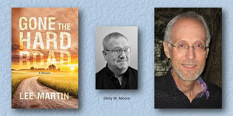 A Conversation about Memoir with Writers Lee Martin and Dinty W. Moore!