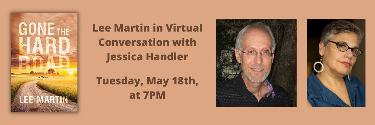 Lee Martin in Virtual Conversation with Jessica Handler | Gone the Hard Road