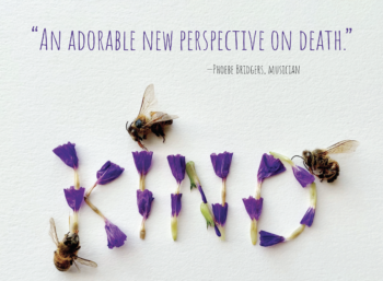 """""""An adorable new perspective on death.""""—Phoebe Bridgers, musician"""