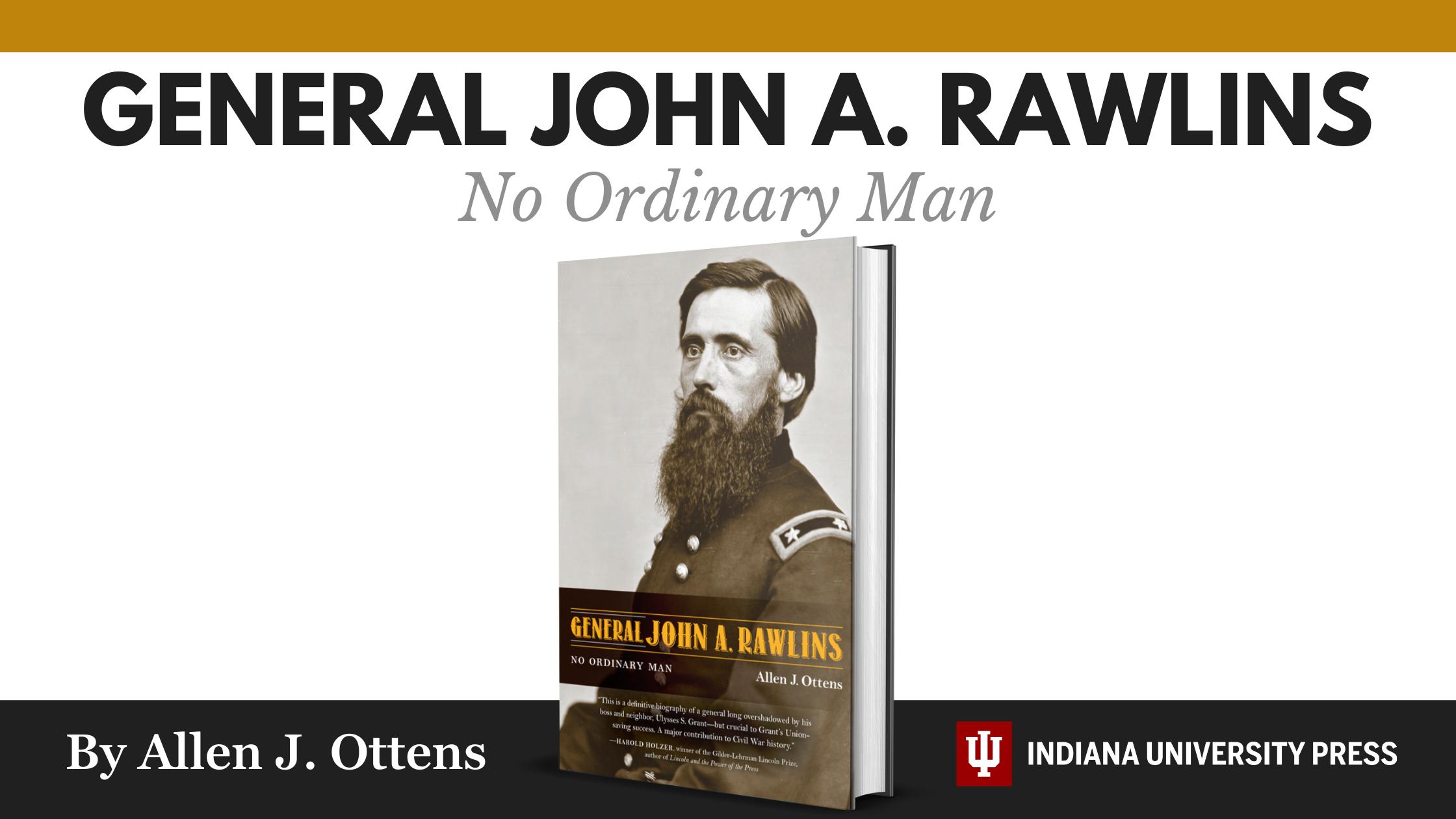 No Ordinary Man: General John A. Rawlins