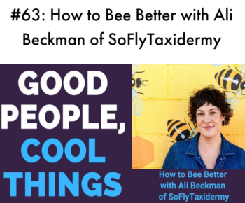 Bee a Good Human featured in Good People, Cool Things