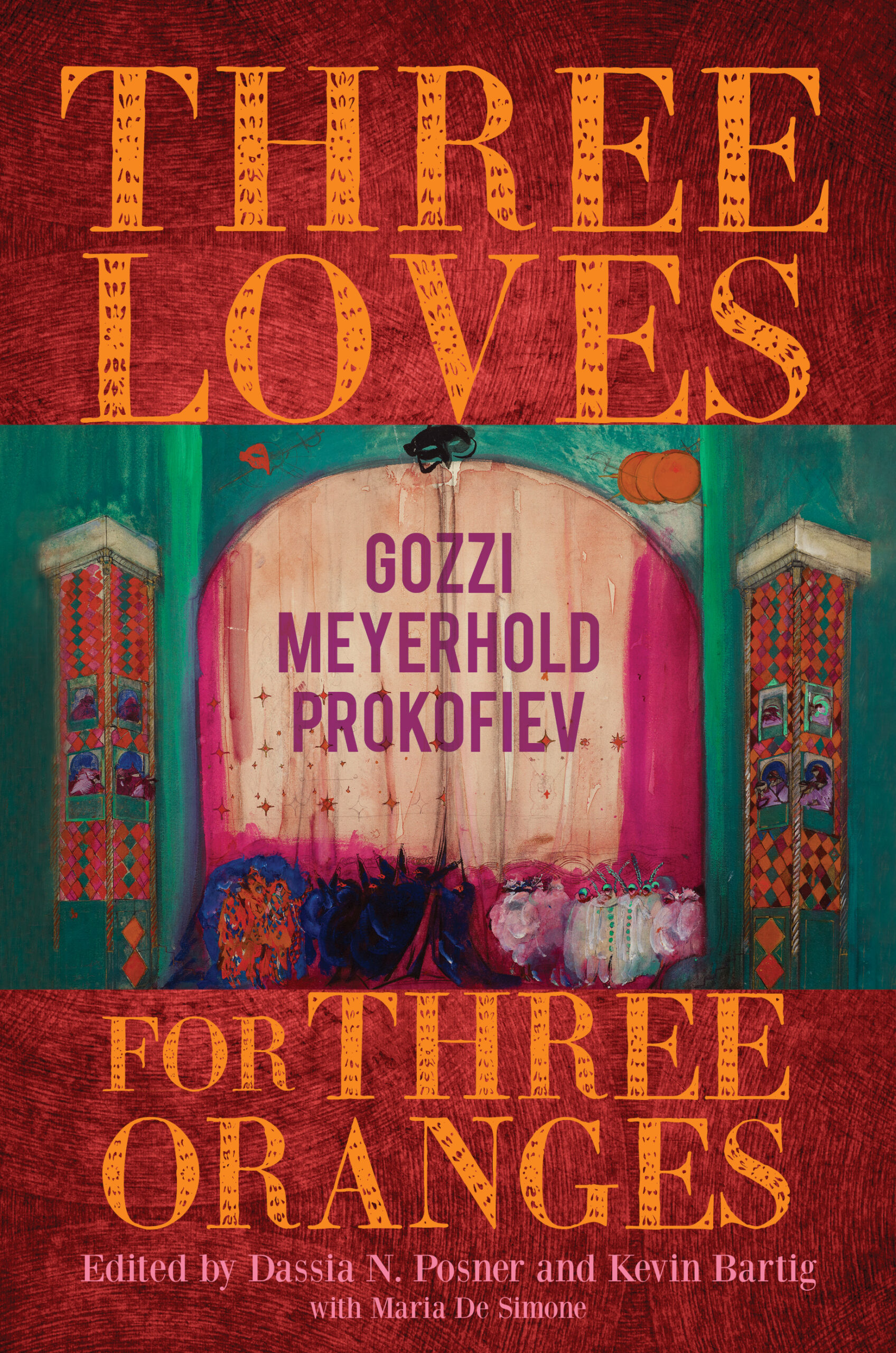 Three Loves for Three Oranges Edited by Dassia N. Posner and Kevin Bartig
