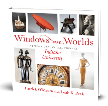 Windows on Worlds: International Collections at Indiana University by Patrick O'Meara and Lech Peck