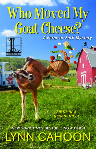 Who Moved My Goat Cheese?: A Farm-To-Fork Mystery by Lynn Cahoon