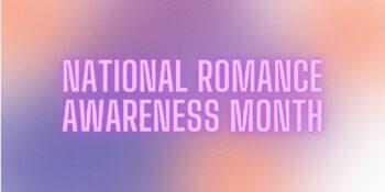 National Romance Awareness Month