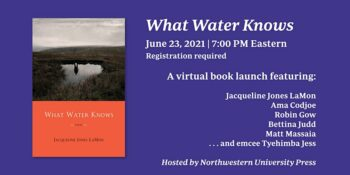 WHAT WATER KNOWS Launch with Jacqueline Jones LaMon & Special Guests