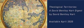 David Bentley Hart's New Book Extends the Reach of Theology