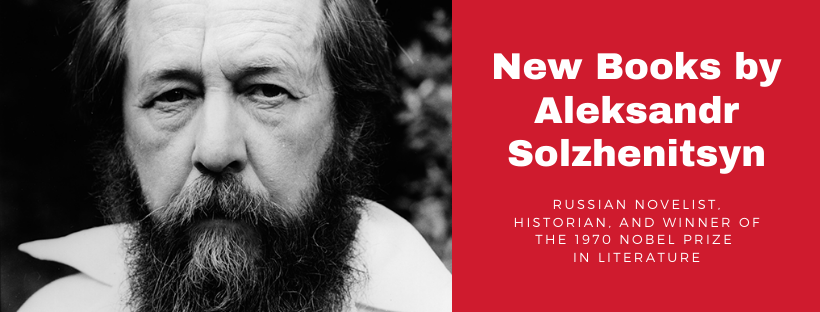 New Books by Aleksandr Solzhenitsyn