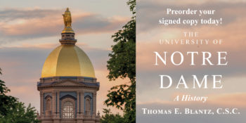 "Preorder a Signed Copy of ""The University of Notre Dame: A History"""