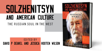 "An Interview with Jessica Hooten Wilson, co-editor of ""Solzhenitsyn and American Culture"""
