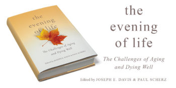 "An Interview with Joseph E. Davis and Paul Scherz, co-editors of ""The Evening of Life"""