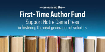 Notre Dame Press Announces New First-Time Author Fund
