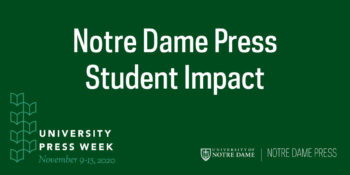 Our Student Impact at Notre Dame Press