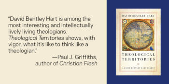 "David Bentley Hart's ""Theological Territories"" Named a Best Religion Book by Publishers Weekly"