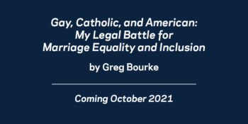 "Greg Bourke Signs Contract With Notre Dame Press To Publish Memoir, ""Gay, Catholic, and American"""