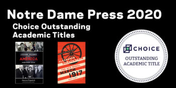 2020 Choice Outstanding Academic Titles Go To Notre Dame Press Books