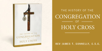 James T. Connelly, C.S.C., Publishes History of the Congregation of Holy Cross