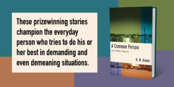 "ND Creative Writing Department to Host a Virtual Reading with R. M. Kinder, author of ""A Common Person and Other Stories"""