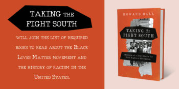 "An Excerpt from ""Taking the Fight South,"" by Howard Ball"