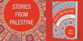 "An Interview with Marda Dunsky, author of ""Stories from Palestine"""