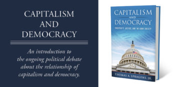 "An Interview with Thomas A. Spragens, Jr., author of ""Capitalism and Democracy"""