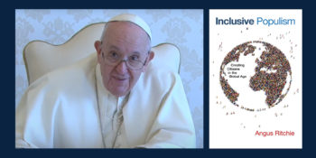"Pope Francis Discusses Angus Ritchie's Book, ""Inclusive Populism,"" During International Conference"