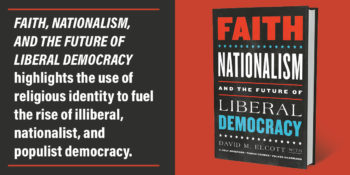"An Interview with David M. Elcott, co-author of ""Faith, Nationalism, and the Future of Liberal Democracy"""
