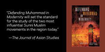"Contending Modernities Book Symposium Examines ""Defending Muḥammad in Modernity"" by SherAli Tareen"
