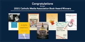Congratulations to 2021 Catholic Media Association Book Award Winners