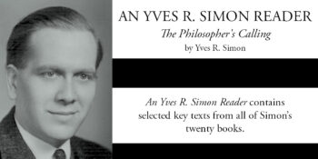Book Collects Influential Work of Notre Dame Political Philosopher Yves R. Simon