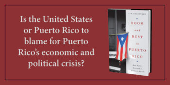 """An Excerpt from """"Boom and Bust in Puerto Rico"""" by A. W. Maldonado"""