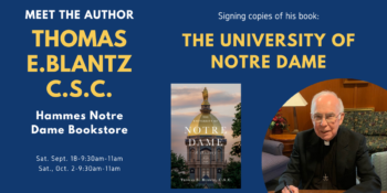 """Father Thomas Blantz to Sign Copies of """"The University of Notre Dame: A History"""" at the Hammes Bookstore"""