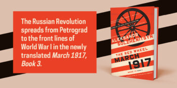 """An Excerpt from """"March 1917: The Red Wheel, Node III, Book 3,"""" by Aleksandr Solzhenitsyn"""