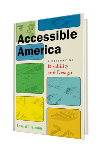 Accessible America by Bess Williamson front cover
