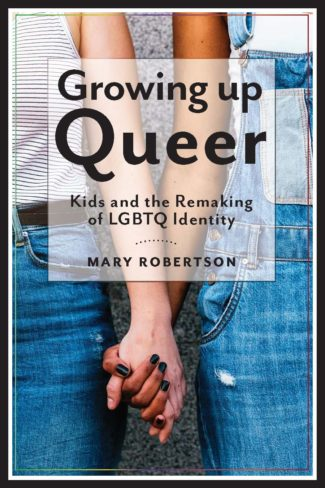 Mary Robertson, author of Growing Up Queer