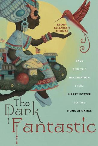 Ebony Elizabeth Thomas, author of The Dark Fantastic