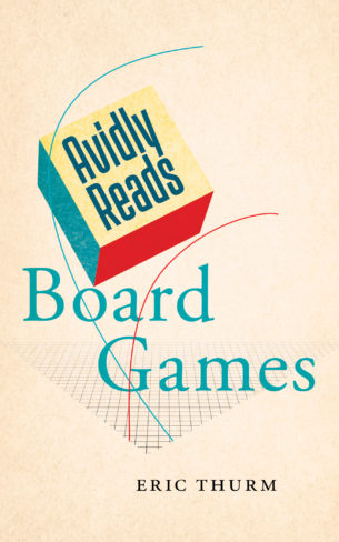 Eric Thurm, author of Avidly Reads Board Games