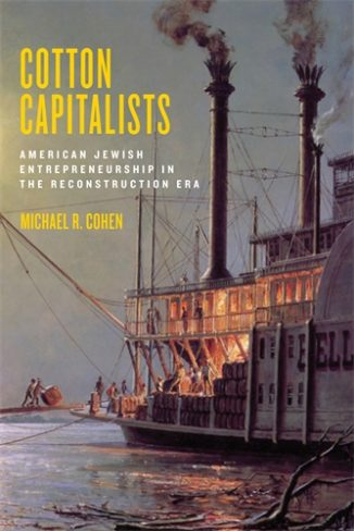 Michael Cohen, author of Cotton Capitalists: American Jewish Entrepreneuership in the Reconstruction Era