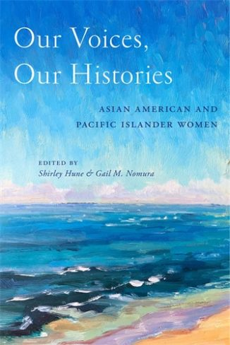 Shirley Hune, co-editor of Our Voices, Our Histories: Asian American and Pacific Islander Women