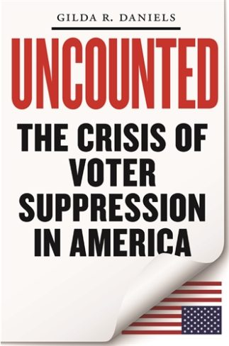 Gilda R. Daniels, author of Uncounted: The Crisis of Voter Suppression in America